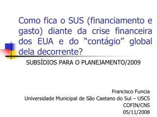 SUBSÍDIOS PARA O PLANEJAMENTO/2009 Francisco Funcia