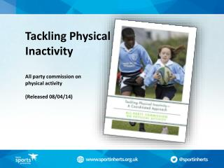 Tackling Physical Inactivity All party commission on  physical activity (Released 08/04/14)