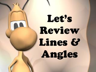 Let's Review Lines & Angles