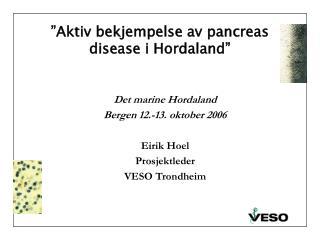 �Aktiv bekjempelse av pancreas disease i Hordaland�