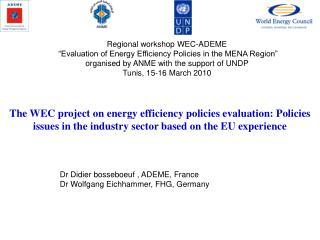 Dr Didier bosseboeuf , ADEME, France Dr Wolfgang Eichhammer, FHG, Germany