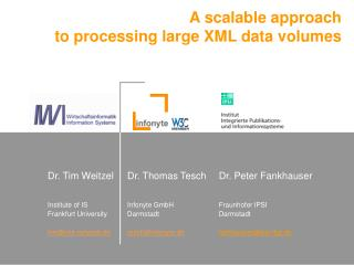 A scalable approach  to processing large XML data volumes