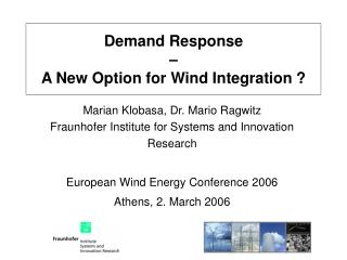 Demand Response  –  A New Option for Wind Integration ?