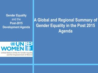 A Global and Regional Summary of Gender Equality in the Post 2015 Agenda