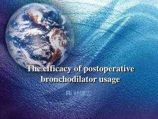 The efficacy of postoperative bronchodilator usage