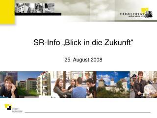 SR-Info �Blick in die Zukunft� 25. August 2008