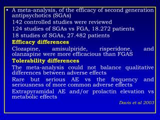 A meta-analysis, of the efficacy of second generation antipsychotics (SGAs)
