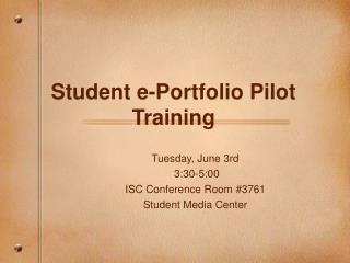 Student e-Portfolio Pilot Training