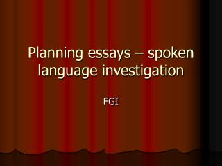Planning essays – spoken language investigation