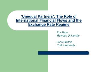 �Unequal Partners�: The Role of International Financial Flows and the Exchange Rate Regime