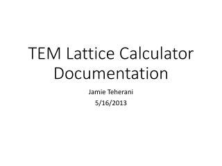 TEM Lattice Calculator Documentation