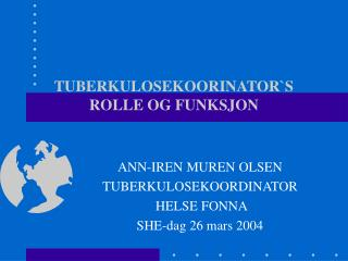 TUBERKULOSEKOORINATOR`S ROLLE OG FUNKSJON