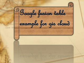 Google  fusion table example for  gis  cloud