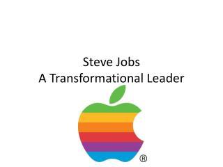 Steve Jobs A Transformational Leader