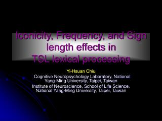 Iconicity, Frequency, and Sign length effects in  TSL lexical processing