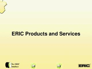 ERIC Products and Services