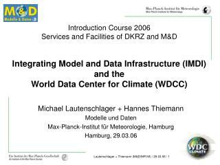 Michael Lautenschlager + Hannes Thiemann Modelle und Daten