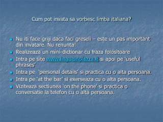 Cum pot invata sa vorbesc limba italiana?