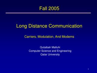 Fall 2005 Long Distance Communication Carriers, Modulation, And Modems