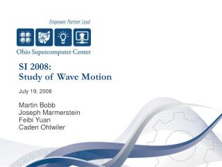 SI 2008: 	Study of Wave Motion