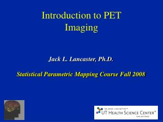 Introduction to PET Imaging