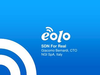 SDN For Real Giacomo Bernardi, CTO NGI SpA, Italy