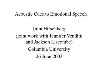 Acoustic Cues to Emotional Speech