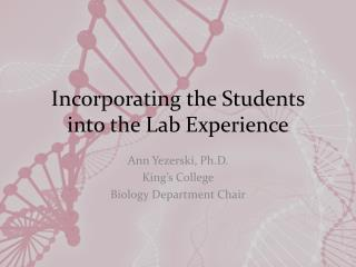 Incorporating the Students into the Lab Experience