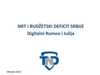 NRT i BUDŽETSKI DEFICIT SRBIJE Digitalni Romeo i Julija
