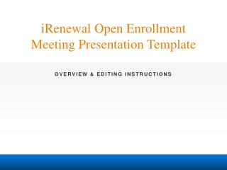 iRenewal  Open Enrollment Meeting Presentation Template