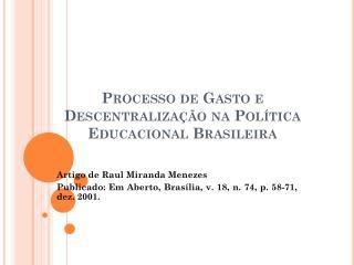 Processo de Gasto e Descentralização na Política Educacional Brasileira