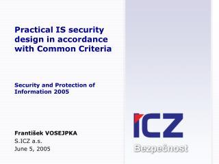 František VOSEJPKA S. ICZ a.s. June 5, 2005