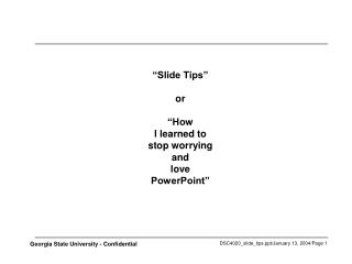 """Slide Tips"" or ""How I learned to stop worrying and love PowerPoint"""