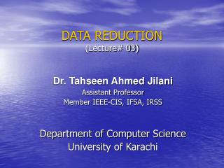 DATA REDUCTION  (Lecture# 03)