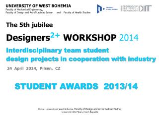 The  5th  jubilee Designers 2+ WORKSHOP  2014 Interdisciplinary team student