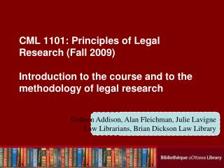 CML 1101: Principles of Legal Research Fall 2009  Introduction to the course and to the methodology of legal research