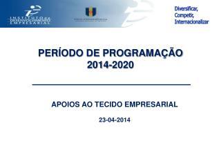APOIOS AO TECIDO EMPRESARIAL 23-04-2014
