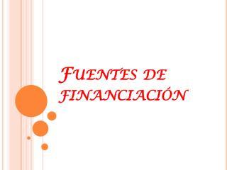 Fuentes de financiaci�n
