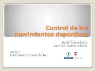 Control de los movimientos deportivos