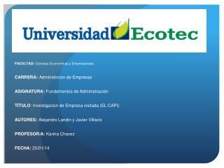 FACULTAD:  Ciencias Economicas y Empresariales CARRERA:  Administrcion de Empresas