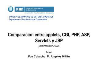 Comparación entre applets, CGI, PHP, ASP, Servlets y JSP