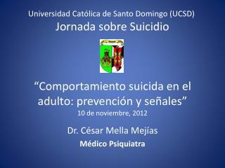 Dr. César Mella Mejías Médico Psiquiatra