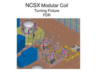 NCSX Modular Coil Turning Fixture FDR