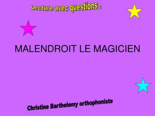 MALENDROIT LE MAGICIEN