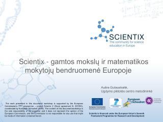 Scientix - gamtos mokslų ir matematikos mokytojų bendruomenė Europoje