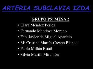GRUPO P5; MESA 2  Clara Méndez Perles  Fernando Mendoza Moreno  Fco. Javier de Miguel Aparicio