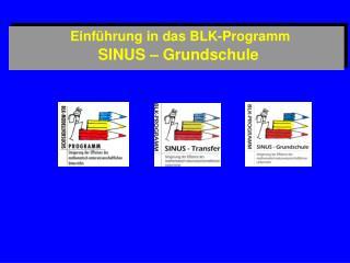 Einf�hrung in das BLK-Programm  SINUS � Grundschule