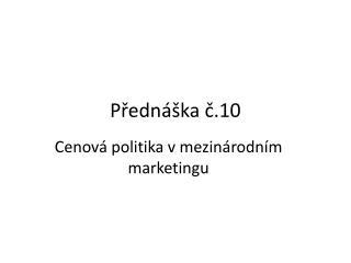 P?edn�ka ?.10