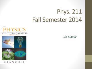 Phys. 211 Fall Semester 2014