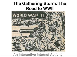 The Gathering Storm: The Road to WWII
